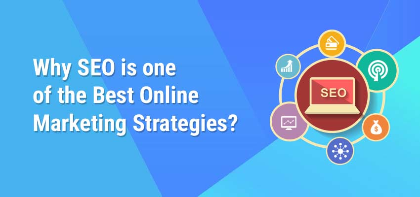 Why SEO is One of the Best Online Marketing Strategies?